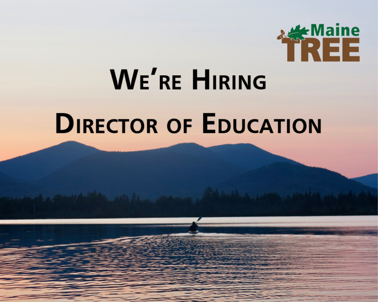 Join the team at Maine TREE!